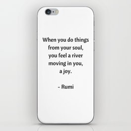 Rumi Inspirational Quotes - Do things from your soul iPhone Skin