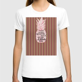 I would rather spend the rest of my Life at Lillith Fair T-shirt