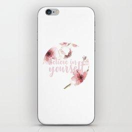 Believe in yourself iPhone Skin