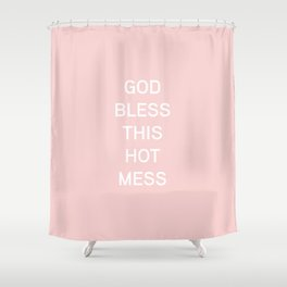 God Bless This Hot Mess Shower Curtain