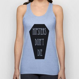 HIPSTERS DON'T DIE Unisex Tank Top