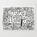 Never Quit Drawing by kerbyrosanes