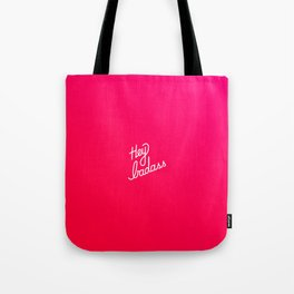 Hey badass   [gradient] Tote Bag