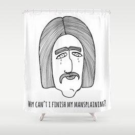 Mansplaining Shower Curtain