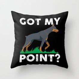 Pointer Dog Doberman: Got My Point I German Engineering I Gift Throw Pillow