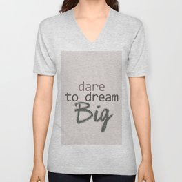 Dare To Dream BIG Unisex V-Neck