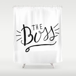 The Boss - black/white Hand lettering Shower Curtain