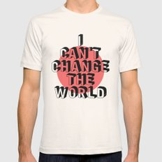 I can't Change the World Natural MEDIUM Mens Fitted Tee