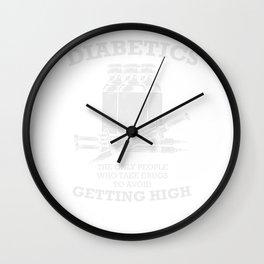 DIABETICS Getting High Type 1 2 Gift Wall Clock