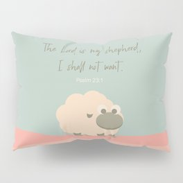 The Lord is my Shepherd Pillow Sham