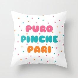 Puro Pinche Pari Throw Pillow