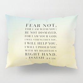 Isaiah 41:10 Bible Quote Pillow Sham