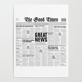 The Good Times Vol. 1, No. 1 / Newspaper with only good news Poster