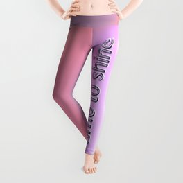It's Your Time to Shine Leggings