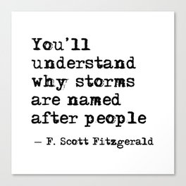 You'll understand why storms are named after people Canvas Print