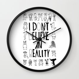 I don't believe in reality Wall Clock