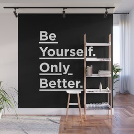 Be Yourself Only Better black and white monochrome typography poster design home wall bedroom decor Wall Mural