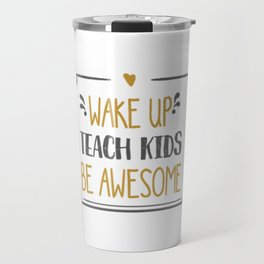 FUNNY PRETTY COOL TEACHER printS WITH TEACHER QUOTES graphic Travel Mug