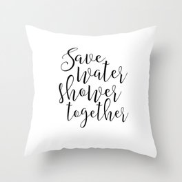 BATHROOM WALL ART, Save Water Shower Together,Bathroom Sign,Shower Decor,Funny Gift,Funny Print,Coup Throw Pillow