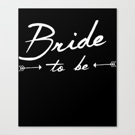 Bride To Wifey To Be Bridesmaid Mother mama T-Shirts Canvas Print