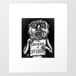 The Universe is Offensive Art Print