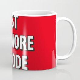 Just on more episode! Coffee Mug
