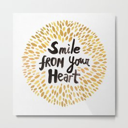 Smile From Your Heart Metal Print