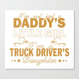 I'm a Truck Driver's Daughter Canvas Print