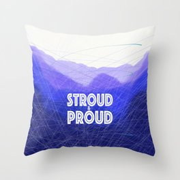 Stroud & Proud - The Blue Remembered Hills Throw Pillow