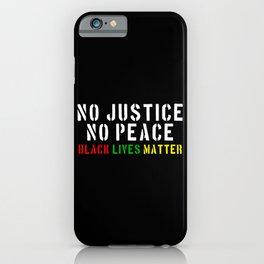 No Justice No Peace iPhone Case