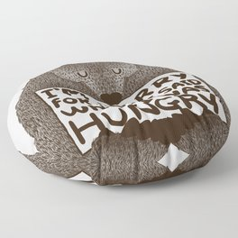 I'm Sorry For What I Said When I Was Hungry Floor Pillow