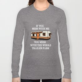 trailer park  Long Sleeve T-shirt
