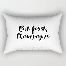But First Champagne,Drink Sign,Wall Art,Quote Prints,Restaurant Decor,Typography Art,Wedding Rectangular Pillow