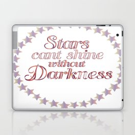 stars cant shine without darkness Laptop & iPad Skin