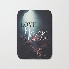 Love Never Gives Up Bath Mat
