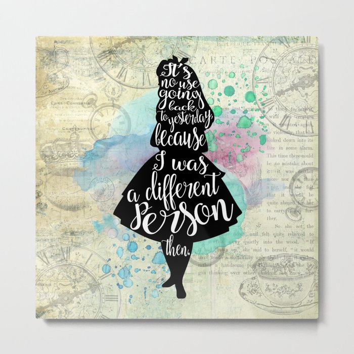 Alice in Wonderland - I Was A Different Person Then Metal Print