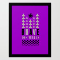 Brave the Woods  Case Art Print