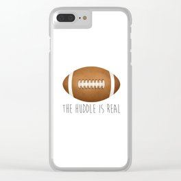 The Huddle Is Real Clear iPhone Case
