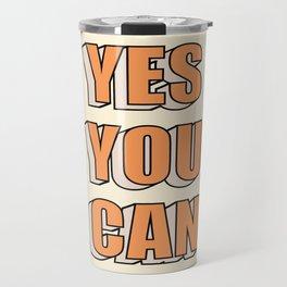 Yes You Can Travel Mug