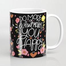 Do More of What Makes You Happy Mug