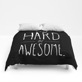 Work Hard Be Awesome Comforters