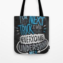 My Next Trick Tote Bag
