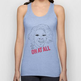 ...oh at all Unisex Tank Top