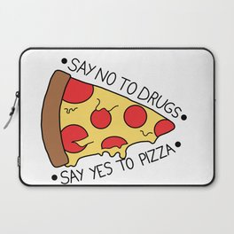Say No To Drugs, Say Yes To Pizza Laptop Sleeve