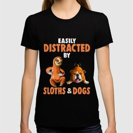 Easily Distracted by Sloths and Bulldog Dogs Lover Gift T-shirt
