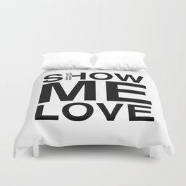 Waiting For The Feeling 'Show Me Love' Duvet Cover