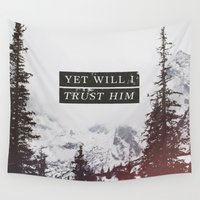 pocketfuel Wall Tapestries featuring YET WILL I TRUST by Pocket Fuel