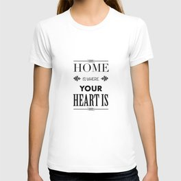 Your Heart is - Typography T-shirt