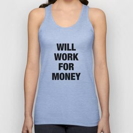 Will Work for Money Unisex Tank Top