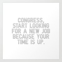 Congress, your time is up Art Print